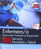 Enfermero/a. Servicio Murciano de Salud. Diplomado Sanitario no Especialista. Test Específicos de EDITORIAL CEP