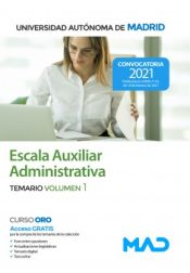 Escala Auxiliar Administrativa. Temario volumen 1. Universidad Autónoma de Madrid de Ed. MAD