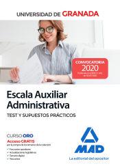 Escala Auxiliar Administrativa de la Universidad de Granada. Test y supuestos prácticos de Ed. MAD
