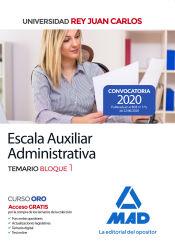 Escala Auxiliar Administrativa de la Universidad Rey Juan Carlos. Temario Bloque 1 de Ed. MAD