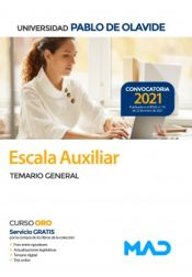 Escala Auxiliar. Temario General. Universidad Pablo de Olavide (Sevilla) de Ed. MAD