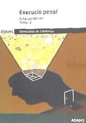 Execució penal, Grup A, Serveis penitenciaris de la Generalitat de Catalunya. Temari 2: part específica de Ed. Adams
