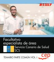 Facultativo especialista de área (FEA). Servicio Canario de Salud. SCS. Temario Parte Común Vol.I de EDITORIAL CEP