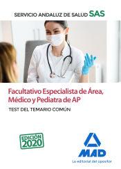 Facultativo Especialista de Área, Médico y Pediatra de Atención Primaria del Servicio Andaluz de Salud (SAS). Test del temario común de Ed. MAD