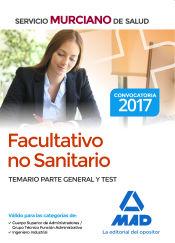 Facultativo no Sanitario del Servicio Murciano de Salud. Temario parte general y test