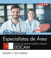 Facultativos Especialistas de Área. Servicio de Salud de Castilla-La Mancha. SESCAM. Temario y test común