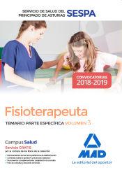 Fisioterapeuta del Servicio de Salud del Principado de Asturias (SESPA). Temario Parte Específica Volumen 3 de Ed. MAD