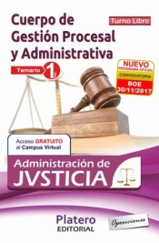 Cuerpo de Gestión Procesal y Administrativa de la Administración de Justicia. Turno Libre - Platero Editorial
