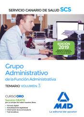 Grupo Administrativo de la Función Administrativa del Servicio Canario de Salud. Temario volumen 3 de Ed. MAD