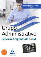 Grupo Administrativo del Servicio Aragonés de Salud (SALUD-Aragón). Temario específico, volumen 1