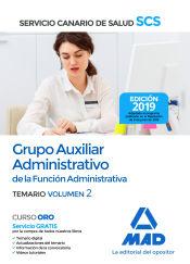 Grupo Auxiliar Administrativo de la Función Administrativa del Servicio Canario de Salud. Temario volumen 2 de Ed. MAD