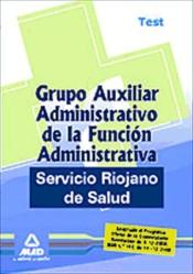Grupo Auxiliar Administrativo de la Función Administrativa del Servicio Riojano de Salud. Test