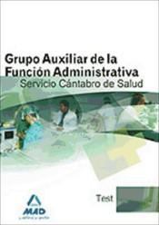 Grupo Auxiliar de la Función Administrativa del Servicio Cántabro de Salud. Test