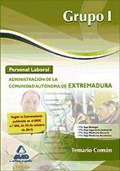 Grupo I de Personal Laboral de la Administración de la Comunidad Autónoma de Extremadura. (Parte Común) - Ed. MAD