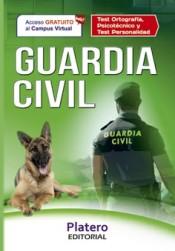 Guardia Civil Escala de Cabos y Guardias. Test Ortografía, Psicotécnicos y Test de personalidad