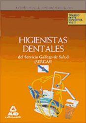 Técnico Especialista Higienista Dental del Servicio Gallego de Salud (SERGAS). Parte Específica - Ed. MAD