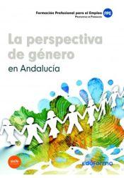 La Perspectiva de Género en Andalucía. Formación Profesional para el Empleo