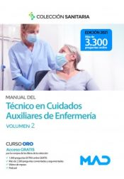 Manual del Técnico en Cuidados Auxiliares de Enfermería. Temario volumen 2 de Ed. MAD