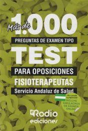Más de 1.000 preguntas de examen tipo test para oposiciones. Fisioterapeutas del SAS. de Ediciones Rodio