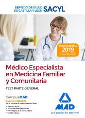 Médico Especialista en Medicina Familiar y Comunitaria del Servicio de Salud de Castilla y León (SACYL). Test parte general de Ed. MAD