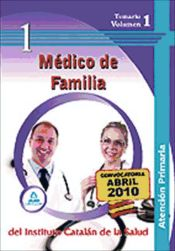Médico de familia de atención primaria del Instituto Catalán de la Salud. Temario Volumen I