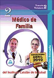 Médico de familia de atención primaria del Instituto Catalán de la Salud. Temario Volumen II