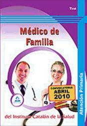 Médico de familia de atención primaria del Instituto Catalán de la Salud. Test