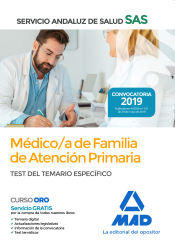Médico de Familia de Atención Primaria del Servicio Andaluz de Salud. Test del temario específico de Ed. MAD