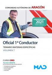 Oficial 1ª Conductor. Temario de materias específicas volumen 1. Comunidad Autónoma de Aragón de Ed. MAD