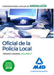 Oficial de la Policía Local de Andalucía. Temario General. Volumen 1 de Ed. MAD