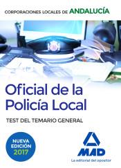 Oficial de la Policía Local de Andalucía. Test del Temario General de MAD