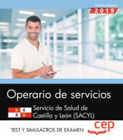 Operario de servicios. Servicio de Salud de Castilla y León. SACYL. Test y Simulacros de examen de EDITORIAL CEP