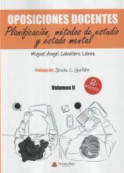Oposiciones docentes Vol. II. Planificación, métodos de estudio y estado mental de Grupo Editorial Círculo Rojo SL