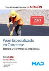 Peón Especializado en Carreteras. Temario y test de materias específicas. Comunidad Autónoma de Aragón de Ed. MAD