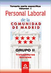 Personal laboral de la Comunidad de Madrid. Grupo II. Trabajadores Sociales. Temario parte específica volumen I