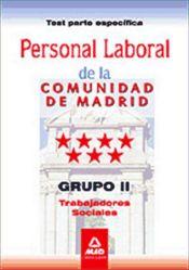 Personal laboral de la Comunidad de Madrid. Grupo II. Trabajadores Sociales. Test parte específica