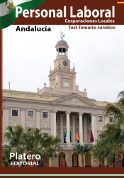 PERSONAL LABORAL DE CORPORACIONES LOCALES. ANDALUCÍA. TEST DEL TEMARIO.MATERIAS JURÍDICAS. de Platero Editorial