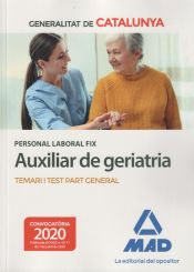 Personal laboral fix d'auxiliar de geriatria de la Generalitat de Catalunya. Temari i test de la part general de Ed. MAD