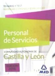 Personal de servicios de la Junta de Castilla y León. Temario y test de materias comunes y específicas de Ed. MAD