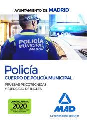 Policía del Cuerpo de Policía Municipal del Ayuntamiento de Madrid. Pruebas psicotécnicas y ejercicio de inglés de Ed. MAD