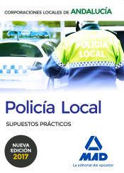 Policía Local de Andalucía. Supuestos Prácticos de Ed. MAD
