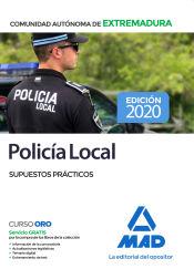 Policía Local de Extremadura. Supuestos prácticos de Ed. MAD