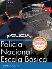 Policía Nacional Escala Básica. Temario Vol. III.