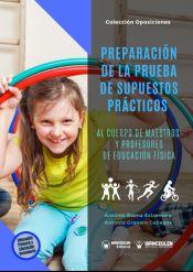 PREPARACIÓN DE LA PRUEBA DE SUPUESTOS PRÁCTICOS AL CUERPO DE MAESTROS Y PROFESORES DE EDUCACIÓN FÍSICA de Wanceulen Editorial S.L.