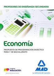 Profesores de Enseñanza Secundaria Economía. Propuesta de Programación Didáctica para 1º de Bachillerato de Ed. MAD