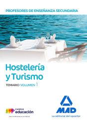 Profesores de Enseñanza Secundaria. Hostelería y Turismo temario volumen 1 de Ed. MAD