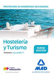 Profesores de Enseñanza Secundaria. Hostelería y Turismo temario volumen 4 de Ed. MAD