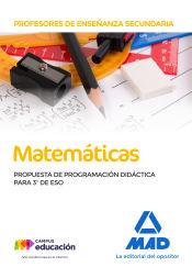 Profesores de Enseñanza Secundaria Matemáticas. Propuesta de Programación Didáctica para 3º de ESO de Ed. MAD