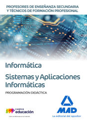 Cuerpo de Profesores Técnicos de Formación Profesional. Sistemas y Aplicaciones Informáticas - Ed. MAD