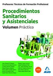 Profesores Técnicos de Formación Profesional. Procedimientos Sanitarios y Asistenciales. Volumen Práctico